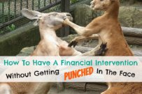 How To Conduct A Financial Intervention Without Getting Punched In The Face