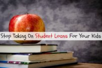 Parents: Stop Taking On Student Loan Debt For Your Kids!