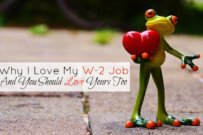 Why I Love My W-2 Job And You Should Love Yours Too